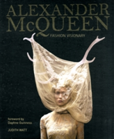 Alexander Mcqueen The Legend and the Legacy
