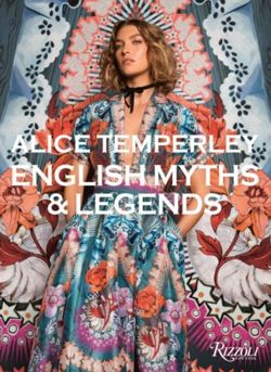 Alice Temperley : English Myths and Legends