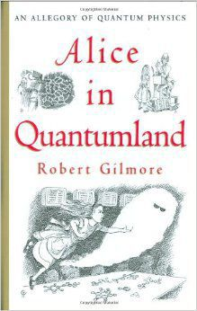 Alice in Quantumland: An Allegory of Quantum Physics