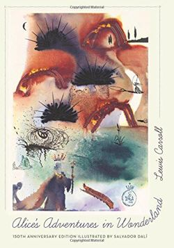 Alice's Adventures in Wonderland. With Artwork by Salvador Dali