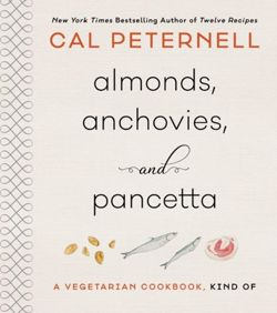 Almonds, Anchovies, and Pancetta : A Vegetarian Cookbook, Kind Of