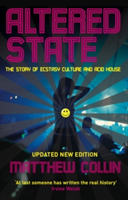 Altered State The Story of Ecstasy Culture and Acid House
