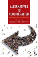 Alternatives to neoliberalism Towards equality and democracy