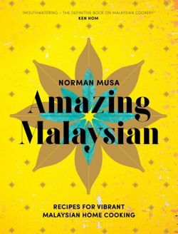 Amazing Malaysian Recipes for Vibrant Malaysian Home-Cooking