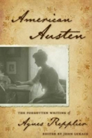 American Austen The Forgotten Writing of Agnes Repplier