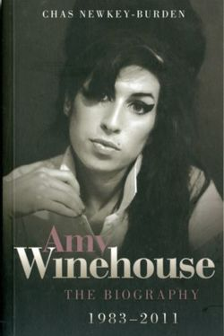 Amy Winehouse - The Biography 1983-2011