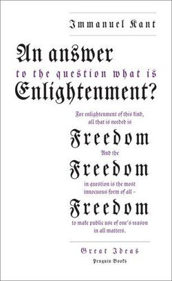 An Answer to the Question: 'What is Enlightenment?' (Penguin Great Ideas)