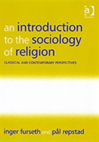 An Introduction to the Sociology of Religion Classical and Contemporary Perspectives