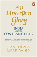 An Uncertain Glory India and its Contradictions