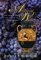 Ancient Wine The Search for the Origins of Viniculture