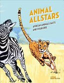 Animal Allstars: African Animals, Facts and Folklore