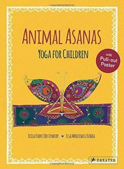 Animal Asanas: Yoga for Children