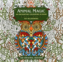 Animal Magic: 100 Original Designs An Enchanting Colouring in Book