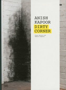 Anish Kapoor – Dirty Corner