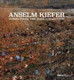 Anselm Kiefer Works from the Hall Collection
