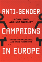 Anti-Gender Campaigns in Europe Mobilizing against Equality