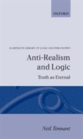 Anti-Realism and Logic Truth as Eternal