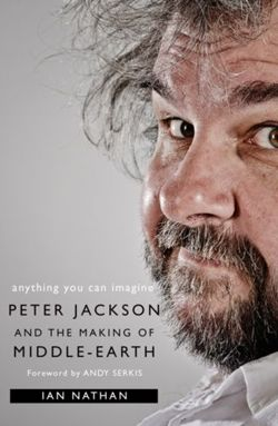 Anything You Can Imagine : Peter Jackson and the Making of Middle-Earth