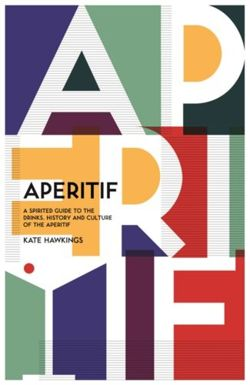 Aperitif: A spirited guide to the drinks, history and culture of the aperitif