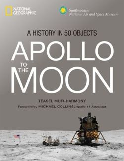 Apollo : To the Moon in 50 Objects
