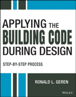 Applying the Building Code Step-By-Step Guidance for Design and Building Professionals