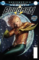 Aquaman Vol. 4 Underworld Part 1 (Rebirth)