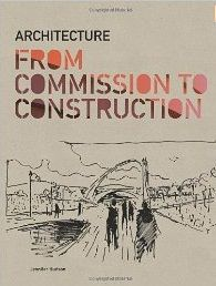 Architecture From Commission to Construction