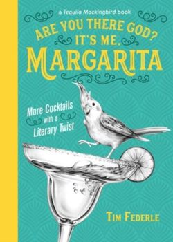 Are You There God? It's Me, Margarita : More Cocktails with a Literary Twist