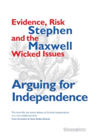 Arguing for Independence Evidence, Risk and the Wicked Issues