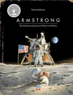 Armstrong Special Edition : The Adventurous Journey of a Mouse to the Moon