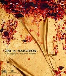 Art for Education: Contemporary Artists from Pakistan by Salima Hashmi, Rosa Maria Falvo