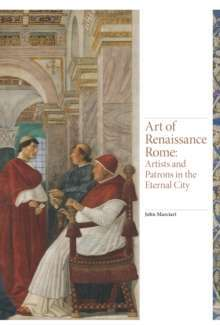 Art of Renaissance Rome : Artists and Patrons