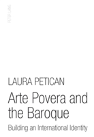 Arte Povera and the Baroque Building an International Identity