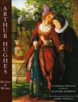 Arthur Hughes His Life and Works