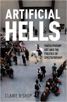 Artificial Hells Participatory Art and the Politics of Spectatorship