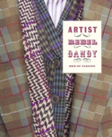 Artist/Rebel/Dandy Men of Fashion
