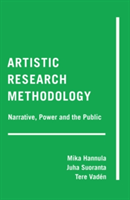 Artistic Research Methodology Narrative, Power and the Public