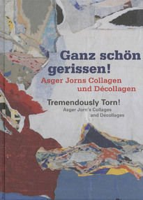 Asger Jorn – Collagen und Décollagen | Collages and Décollages