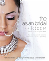 Asian Bridal Look Book The Essential Guide to Gorgeous Hair and Make-up for Your Special Day