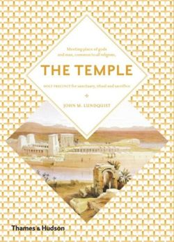 The Temple: Holy Precinct for Sanctuary, Ritual and Sacrifice