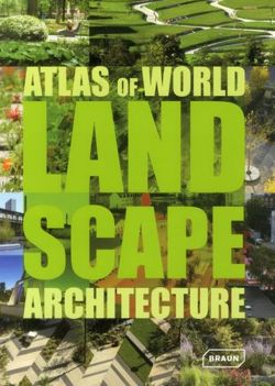 Atlas of World Landscape Architecture