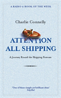 Attention All Shipping A Journey Round the Shipping Forecast