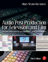 Audio Post Production for Television and Film An introduction to technology and techniques