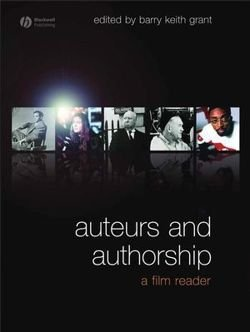 Auteurs and Authorship: A Film Reader