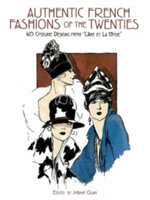 "Authentic French Fashions of the Twenties 413 Costume Designs from ""L'Art et la Mode"""