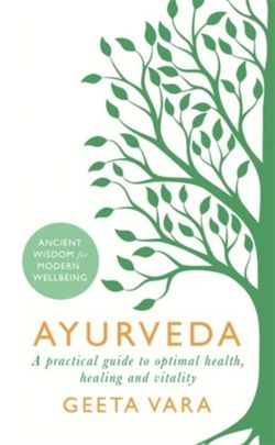 Ayurveda : Ancient wisdom for modern wellbeing