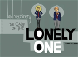 Bad Machinery Volume 4 The Case of the Lonely One