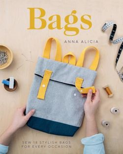 Bags Sew 18 stylish bags for every occasion