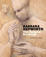 Barbara Hepworth The Hospital Drawings
