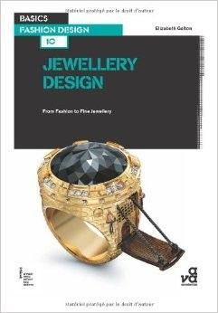 Basics Fashion Design 10: Jewellery Design From Fashion to Fine Jewellery